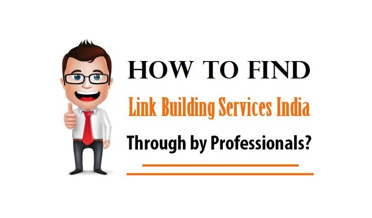 How to Find Link Building Services India Through by Professionals?