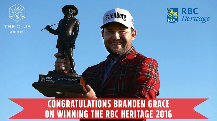 The Club at Steyn City would like to congratulate Branden Grace on winning the RBC Heritage 2016!