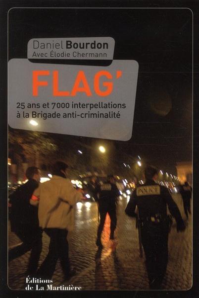 *Flag', 25 ans et 7000 interpellations à la Brigade anti-criminalité, Daniel Bourdon et  Elodie Chermann. Cliquez sur l'image pour écouter l'émission. #police