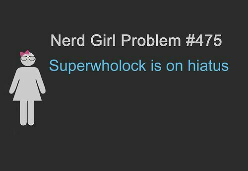 The very thought of superwholock being hated nearly made me cry