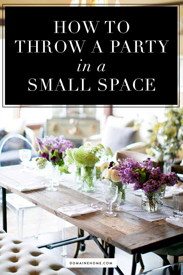 How To Throw A Stylish Party In Small E Entertaining Parties Planning Entertainment