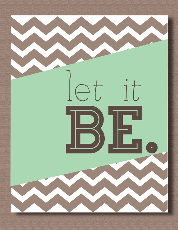 Let It Be Chevron Wall Art Quote-Printable.
