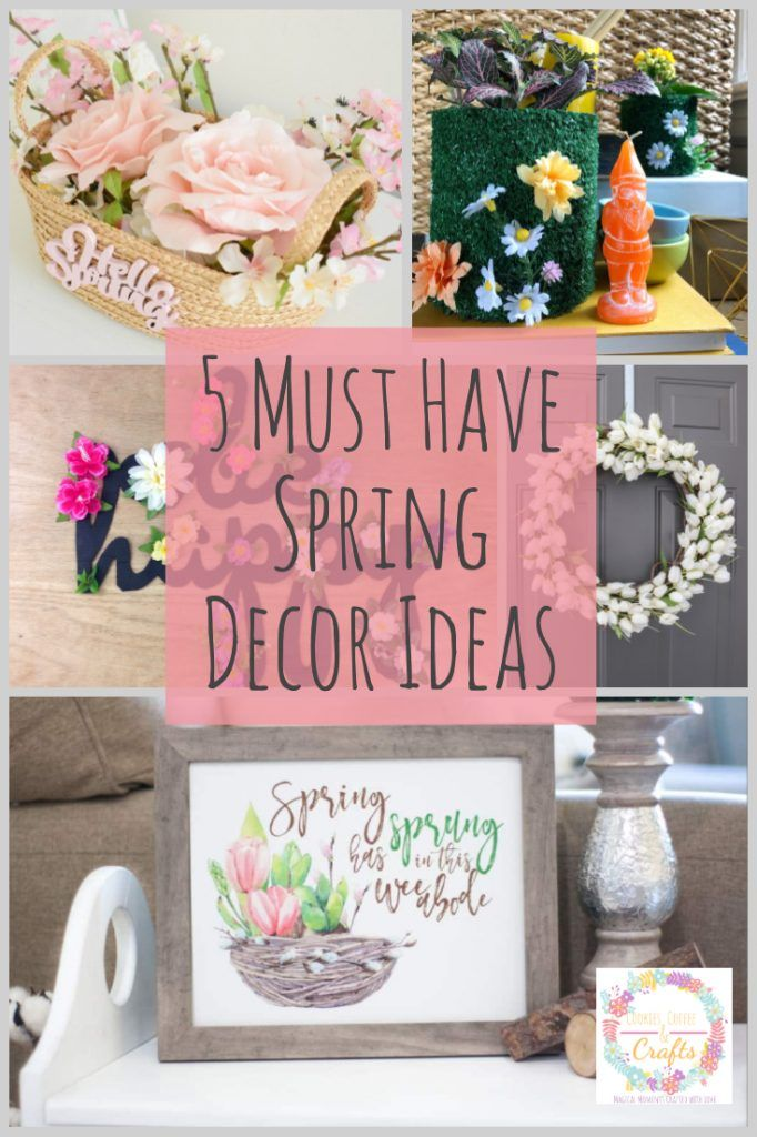5 Must Have Spring Decor Ideas For Your Home Spring Decor Decor