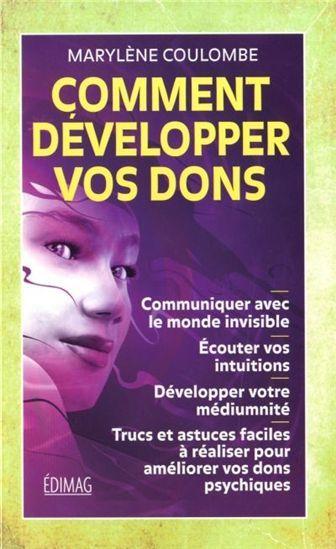 MARYLENE COULOMBE - Comment développer vos dons N. éd. - Ésotérisme - LIVRES - Renaud-Bray.com - Ma librairie coup de coeur