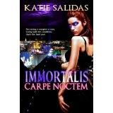 Immortalis Carpe Noctem (Immortalis, Book 1) (Paperback)By Katie Salidas