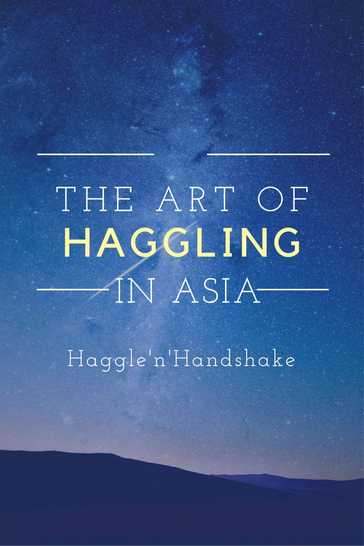 Haggling has been a way of life in Asia for so long that no one can remember where, when and how it started. Let's take a look at the art of haggling in Asia, and stay with us for daily deals on www.hagglenhandshake.com.