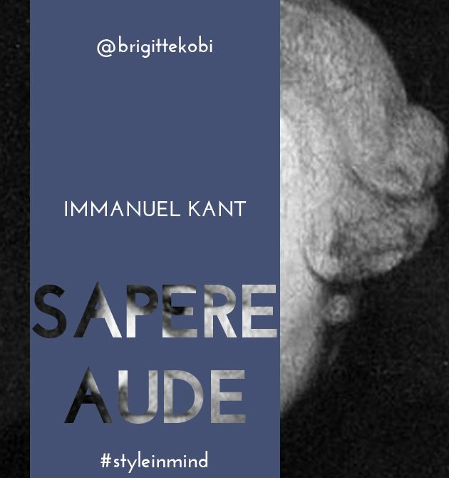 """Sapere Aude"" - Dare to think. Immanuel Kant."