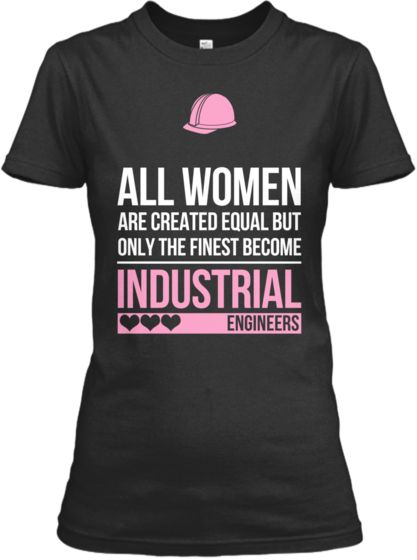 Finest Women Become Industrial Engineers Yep that's Mee :P