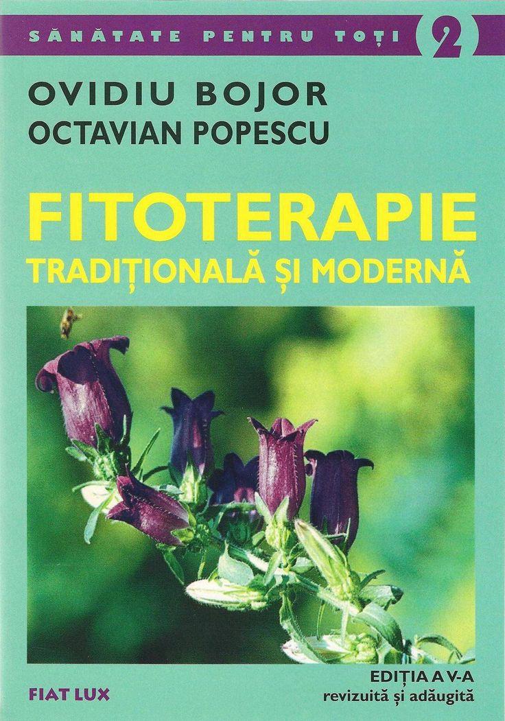 Fitoterapie traditionala si moderna - Ovidiu Bojor, Octavian Popescu