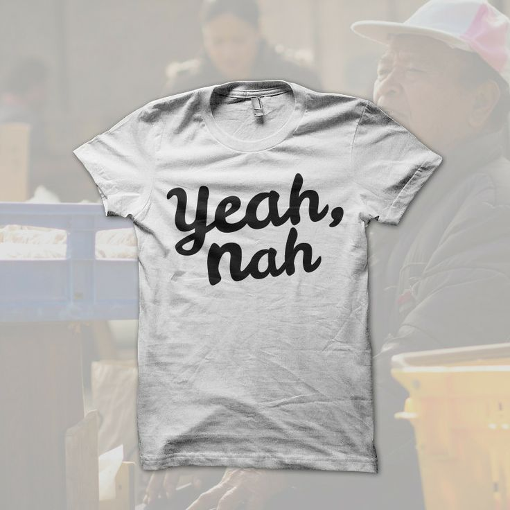 Yeah Nah Shirt from Aucklandia  Inspired by South Auckland, New Zealand.