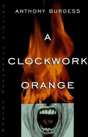 If It Has Words...: A Clockwork Orange by Anthony Burgess