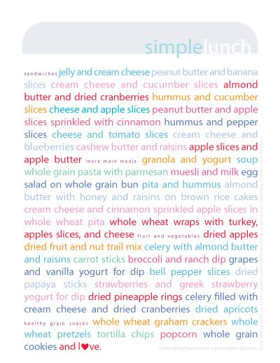 handy printable : lots of simple lunch Ideas  was just having a what do you want for lunch discussion with my kids that left much to be desired. and then i saw this!!!!