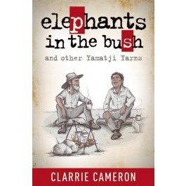Elephant in the Bush and other Yamatji Yarns by Clarrie Cameron – From station life to dusty outback towns, Clarrie Cameron recreates the campfire yarns of his past on the page by deftly weaving together anecdote, wit and allegory. He captures the peculiarities and contradictions of human nature which readers all over the world will instantly recognise.