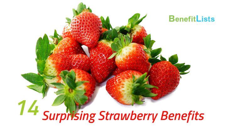 14 Surprising Strawberry Benefits https://www.benefitlists.com/14-surprising-strawberry-benefits/