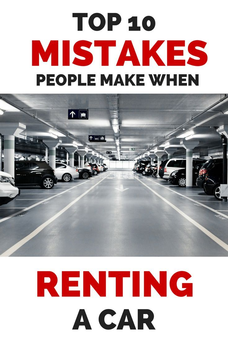 Top 10 mistakes people make when renting a car