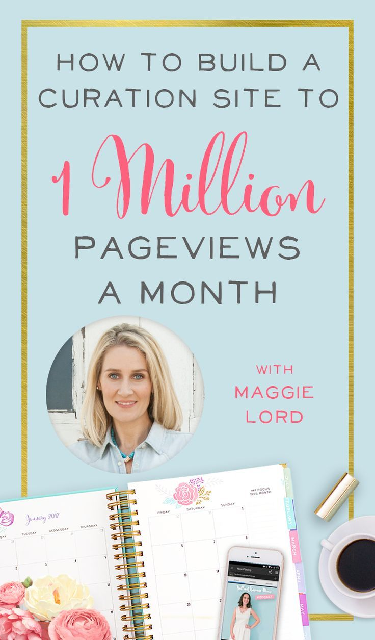 Learn how Maggie Lord built a curation website to 1 million pageviews a month and grew her business with Pinterest.
