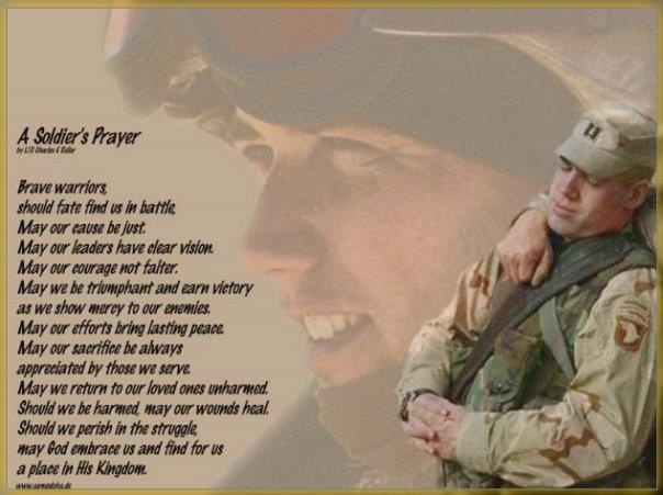 A Soldier's Prayer - my little brother leaves any day now for a 12 month deployment to A. This makes me think of him.