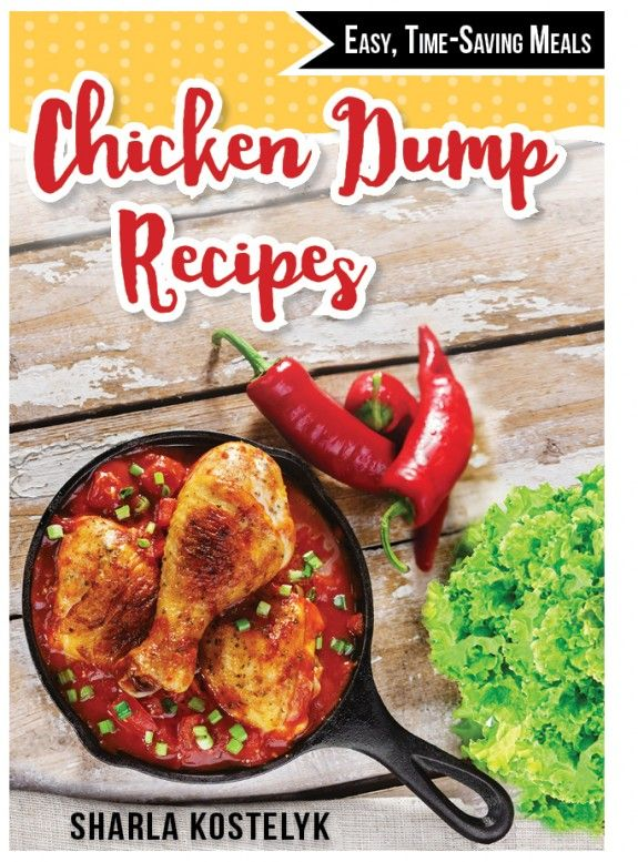 Chicken Dump Recipes including printable grocery lists and labels