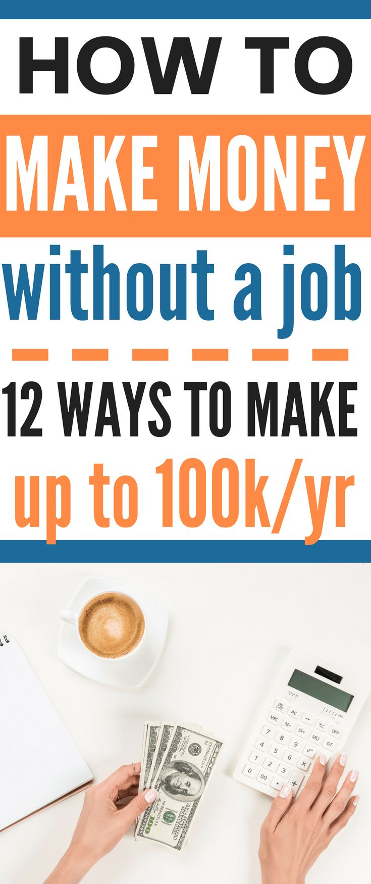 How to Make Money Without a Job – 12 Ways to Make up to 100k/year – Tim Burnette