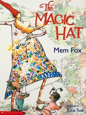 The Magic Hat by Mem Fox, illustrated by Tricia Tusa
