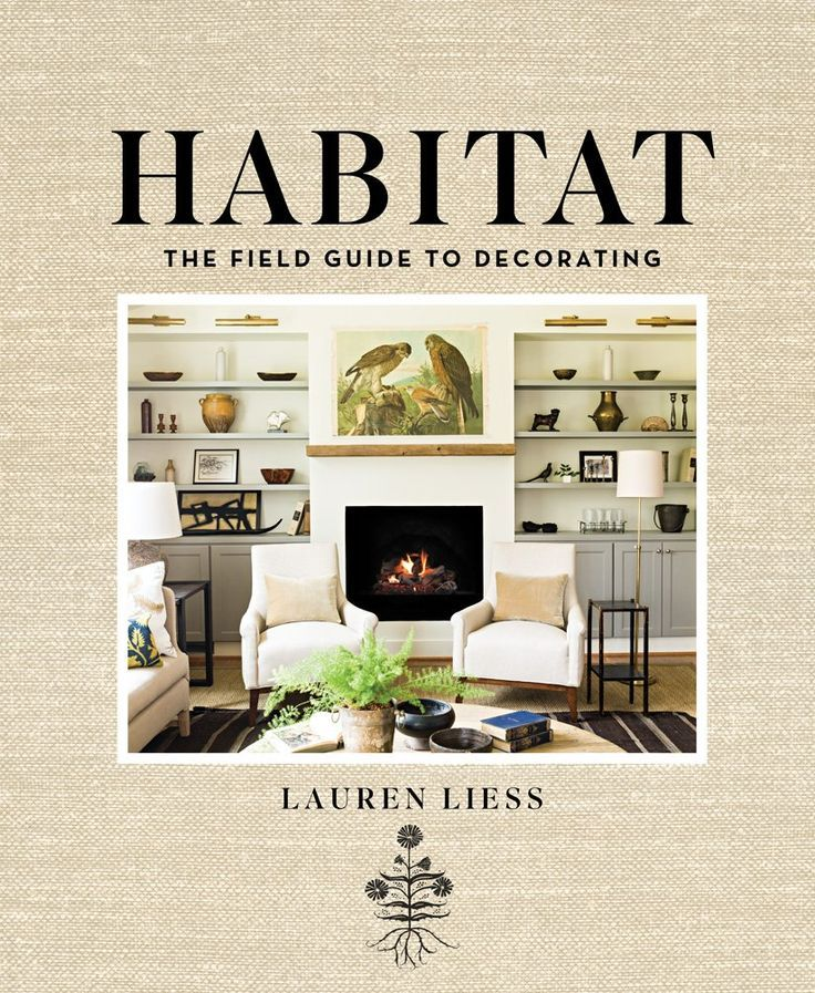 Book Review HABITAT The Field Guide To Decorating By Lauren Liess Is Brilliant