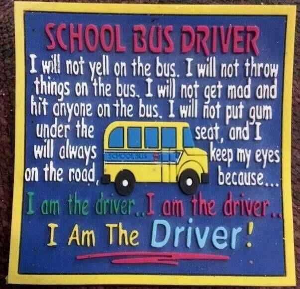 "School Bus ""I am the driver"""