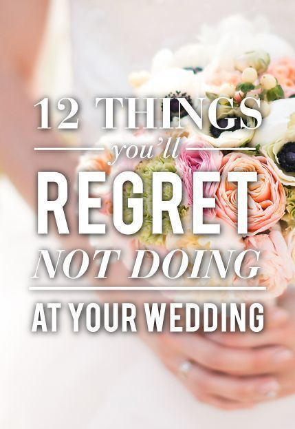 12 Things You'll Regret Not Doing At Your Wedding