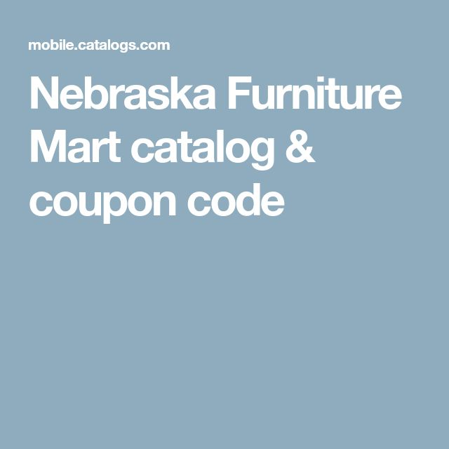Nebraska Furniture Mart catalog & coupon code
