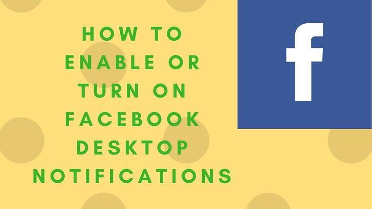 How to enable or turn on facebook desktop notifications