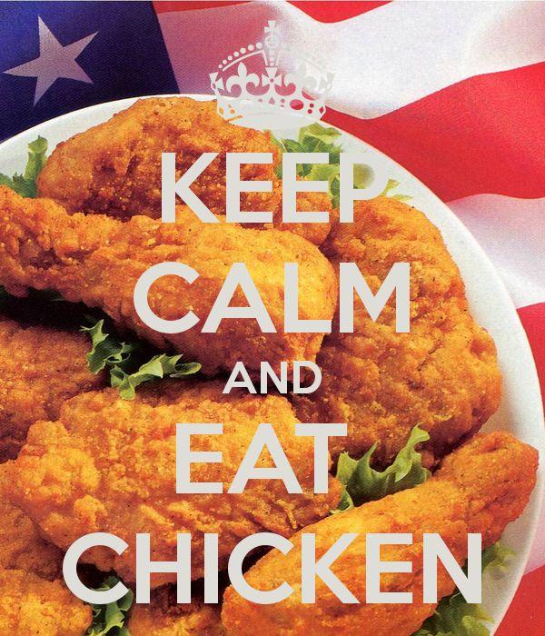Keep Calm And Eat Chicken Keep Calm Pinterest Keep Calm Keep