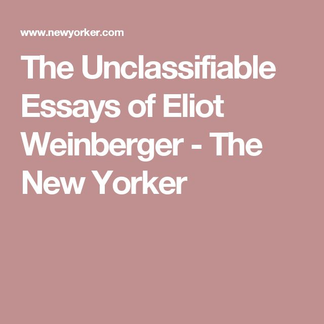 The Unclassifiable Essays of Eliot Weinberger - The New Yorker
