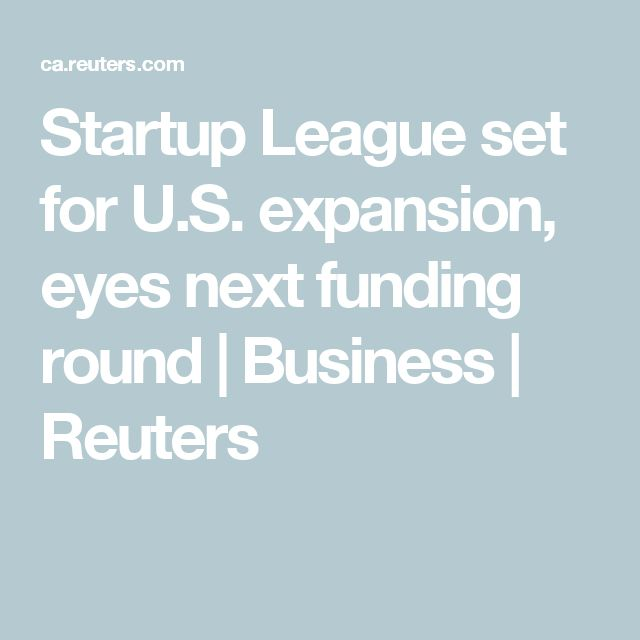 Startup League set for U.S. expansion, eyes next funding round | Business | Reuters