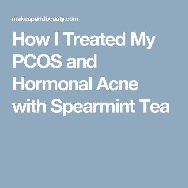 How I Treated My PCOS and Hormonal Acne with Spearmint Tea