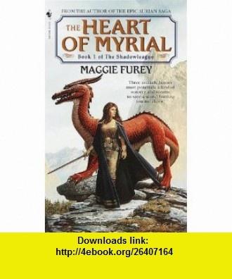 The Heart of Myrial (Shadowleague) (9780553579383) Maggie Furey , ISBN-10: 055357938X  , ISBN-13: 978-0553579383 ,  , tutorials , pdf , ebook , torrent , downloads , rapidshare , filesonic , hotfile , megaupload , fileserve