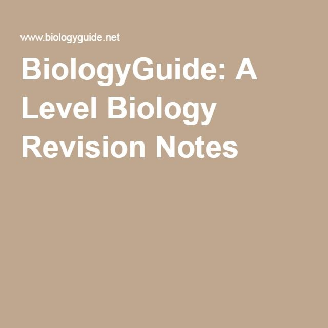 BiologyGuide: A Level Biology Revision Notes