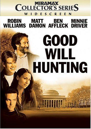 Good Will Hunting (1997) -- Robin Williams, Matt Damon, Ben Affleck, Minnie Driver, Casey Affleck -- Will Hunting, a janitor at M.I.T., has a gift for mathematics, but needs help from a psychologist to find direction in his life.