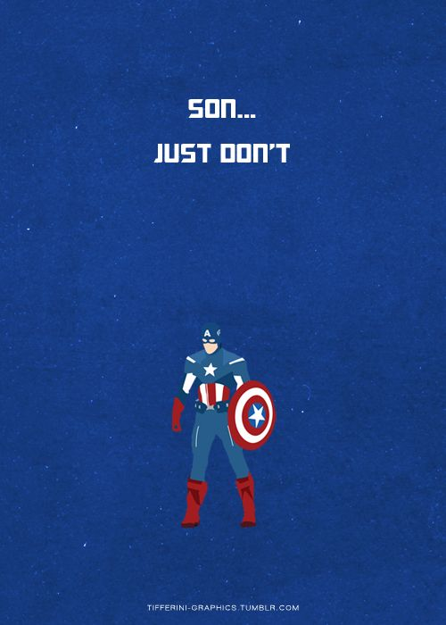 """Son... just don't."" - Captain America"