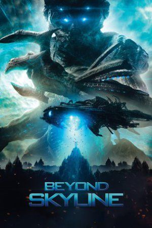 Beyond Skyline_in HD 1080p, Watch Beyond Skyline in HD, Watch Beyond Skyline Online