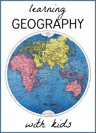 Kids learn geography simply by having maps in the home.