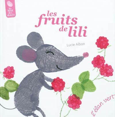 Les fruits de Lili, Lucie Albon - Lili n'a plus une goutte de confiture. Avec son ami Henri, la souricette fait la cueillette dans le verger (cerise, pêche, prune), dans le jardin (raisin, kiwi) et va au marché (banane, noix de coco). Les mois de dégustation de chaque fruit sont précisés. L'essentiel des illustrations est réalisé par des empreintes de mains que l'enfant peut les reproduire grâce aux conseils de l'illustratrice.