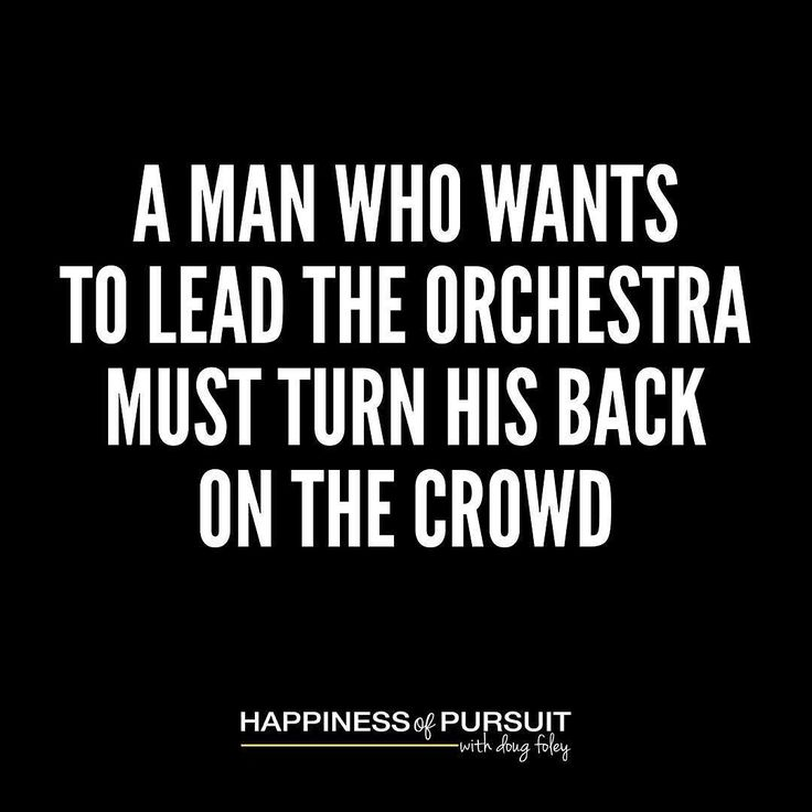 A man who wants to lead the orchestra must turn his back on the crowd. - Max Lucado  #leadership #entrepreneur #growth It is very hard to lead people when youre walking backwards... The biggest challenge most leaders have is allowing the voice of a few simple critics to distract them from moving forward.  The amazing part about an orchestra is the ability of a conductor to focus on some many moving prices at the same time without letting anything in the audience distract them…