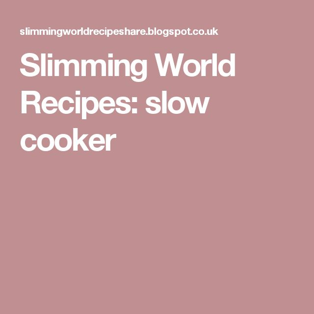 Slimming World Recipes: slow cooker
