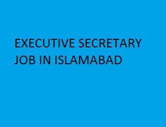 Apply at http://www.jobspumpkin.com/submit-resume.html   Position: Executive Secretary , Salary: Negotiable , Gender: Female, Qualification: Graduation, Experience: 7-8 years as executive secretary, City: Islamabad .