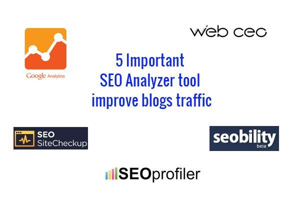 SEO Analyzer for blogs, Important SEO Analyzer tool helps to improve blogs traffic, free website traffic analyzer online tools, best web traffic analyzer