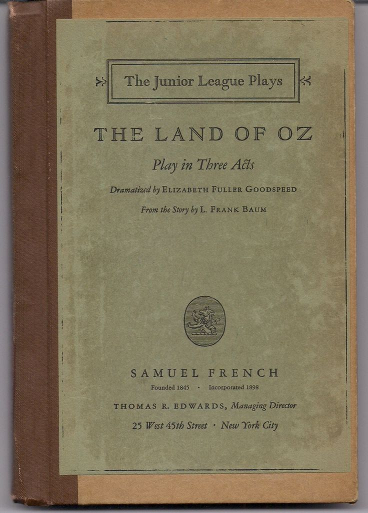 The Land of Oz a Sequel to The Wizard of OZ L FRANK BAUM 1928 Theater Junior League Play in 3 Acts Script Elizabeth Goodspeed Samuel French