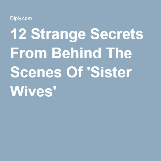 12 Strange Secrets From Behind The Scenes Of 'Sister Wives'