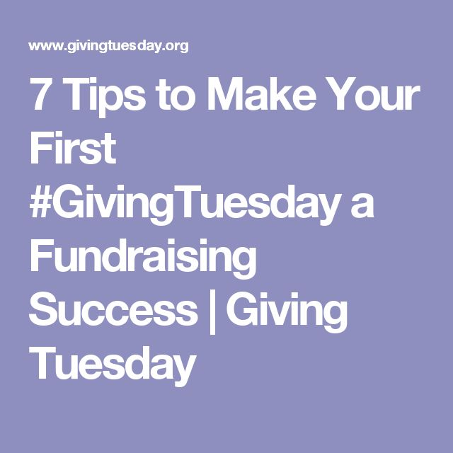 7 Tips to Make Your First #GivingTuesday a Fundraising Success | Giving Tuesday