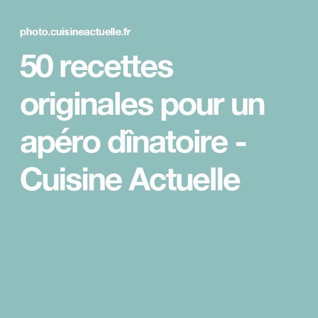 50 recettes originales pour un apéro dînatoire - Cuisine Actuelle