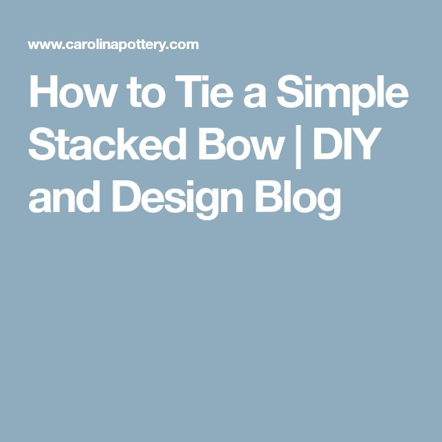 How to Tie a Simple Stacked Bow | DIY and Design Blog