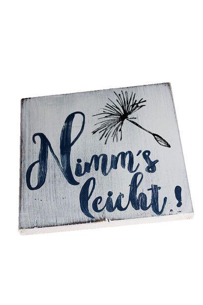 **Holzschild: Nimm´s leicht. Mit Pusteblume**  **Ein ermunternder Spruch der hilft das Leben lockerer zu nehmen. Das Schild passt sehr gut zum Shabby Stil und verbreitet eine gemütliche...
